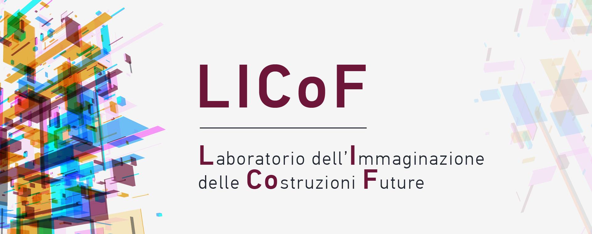 IP4FVG presenta LICoF, il Laboratorio dell'Immaginazione delle Costruzioni Future