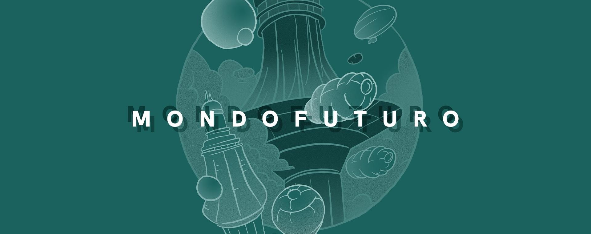 M O N D O F U T U R O: incontri di scienza, fantascienza e futurologia