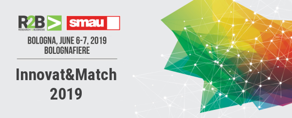 R2B – Research to Business: aperte le iscrizioni all'evento di matching Innovat&Match 2019